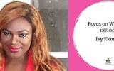 Focus on Women - Ivy Ekong: Mum, Wife, Fashion Influencer, Designer, Entrepreneur and Women Empowerment Advocate