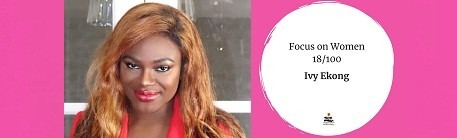 Focus on Women - Ivy Ekong: Mum, Wife, Fashion Influencer, Designer, Entrepreneur and Women Empowerment Advocate
