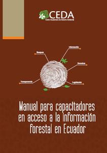 Manual para capacitadores en acceso a la información pública sobre el sector forestal